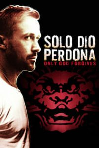 Solo Dio Perdona – Only God Forviges [HD] (2013)