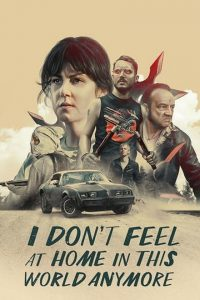 I Don't Feel at Home in This World Anymore [HD] (2017)