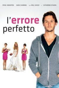 L'errore perfetto – The Right Kind of Wrong [HD] (2013)