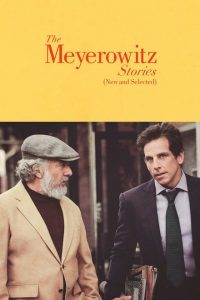 The Meyerowitz Stories – New and Selected [HD] (2017)