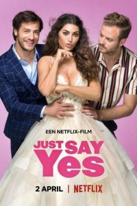 Just Say Yes [HD] (2021)
