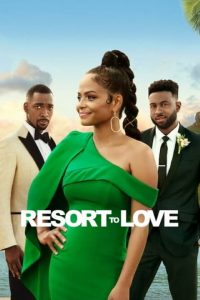 Resort To Love – All'Amore Non Si Sfugge [HD] (2021)